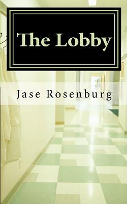 The Lobby (Paperback): Jase Rosenburg