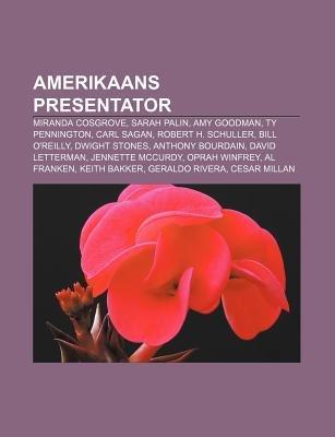 Amerikaans Presentator - Miranda Cosgrove, Sarah Palin, Amy Goodman, Ty Pennington, Carl Sagan, Robert H. Schuller, Bill...
