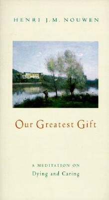 Our Greatest Gift (Electronic book text): Henri J.M. Nouwen