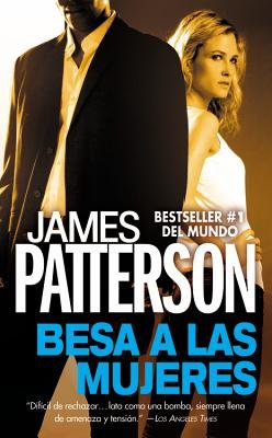 Kiss the Girls - A Novel by the Author of the Bestselling Along Came a Spider (Spanish, Electronic book text): James Patterson