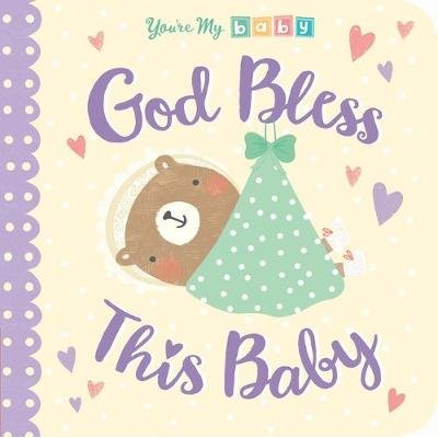 God Bless This Baby (Board book): Tiger Tales