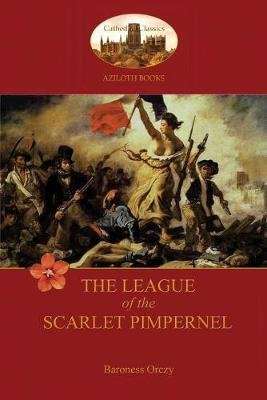 The League of the Scarlet Pimpernel (Aziloth Books) (Paperback): Baroness Emma Orczy