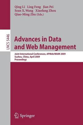 Advances in Data and Web Management - Joint International Conferences, APWeb/WAIM 2009, Suzhou, China, April 2-4, 2009,...