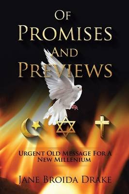 Of Promises and Previews - Urgent Old Messages for a New Millennium (Paperback): Jane Broida Drake