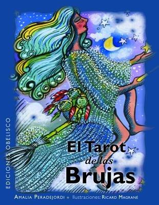 Tarot de Las Brujas (Spanish, Hardcover): Amalia Peradejordi