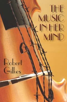 The Music in Her Mind (Paperback): Robert Gilkes