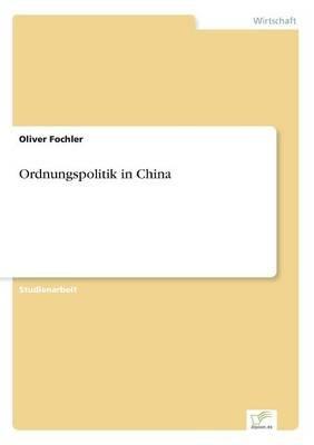 Ordnungspolitik in China (German, Paperback): Oliver Fochler