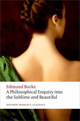 A Philosophical Enquiry into the Origin of our Ideas of the Sublime and the Beautiful (Paperback, 2nd Revised edition): Edmund...