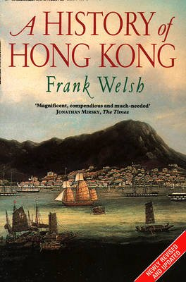 A History of Hong Kong (Paperback, Revised Ed): Frank Welsh