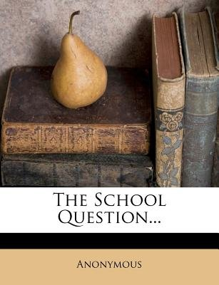 The School Question... (Paperback):