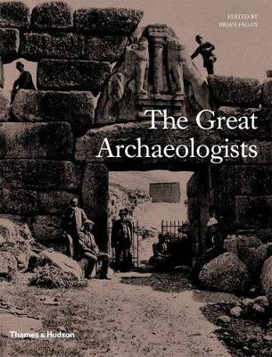 The Great Archaeologists (Hardcover): Brian Fagan