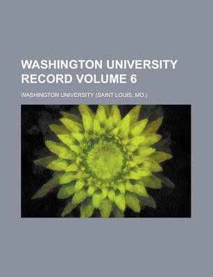 Washington University Record Volume 6 (Paperback): Washington University