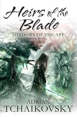 Heirs of the Blade (Electronic book text): Adrian Tchaikovsky