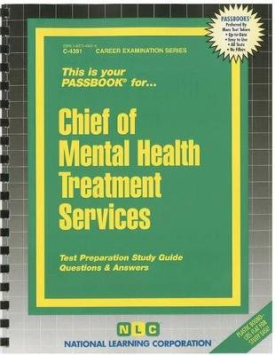 Chief of Mental Health Treatment Services - Test Preparation Study Guide Questions & Answers (Spiral bound): National Learning...