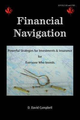 Financial Navigation - Powerful Strategies for Investments & Insurance for Everyone Who Invests (Electronic book text): D....