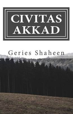 Civitas Akkad (Paperback): Geries Shaheen