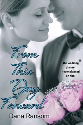 From This Day Forward (Paperback): Dana Ransom