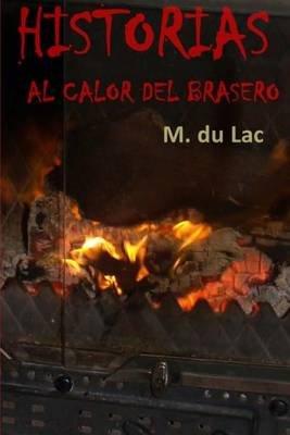 Historias Al Calor del Brasero (Spanish, Paperback): M Du Lac