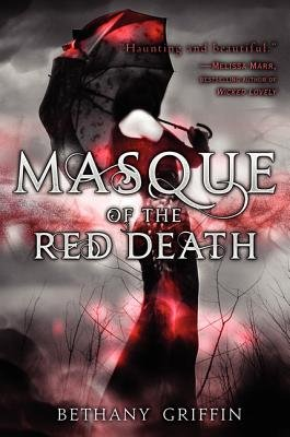 Masque of the Red Death (Electronic book text): Bethany Griffin