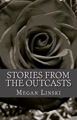 Stories from the Outcasts (Paperback): Megan Linski