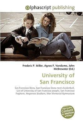 University of San Francisco (Paperback): Frederic P. Miller, Agnes F. Vandome, John McBrewster