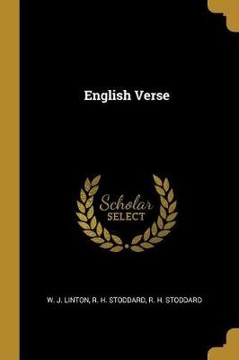 English Verse (Paperback): Richard Henry Stoddard, William James Linton
