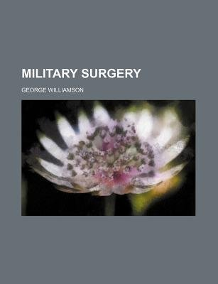 Military Surgery (Paperback): George Williamson