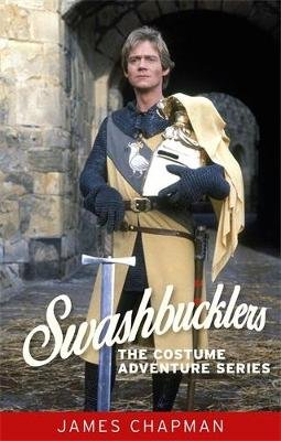 Swashbucklers - The Costume Adventure Series (Hardcover): James Chapman