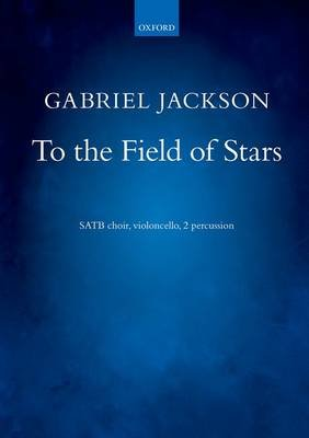 To the Field of Stars (Sheet music, Vocal score): Gabriel Jackson