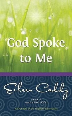 God Spoke to Me (Paperback, 3rd Revised edition): Eileen Caddy