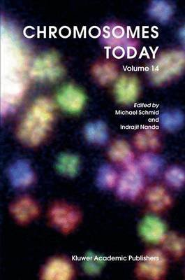 Chromosomes Today, Volume 14 (Hardcover, 2004): M. Schmid, Indrajit Nanda