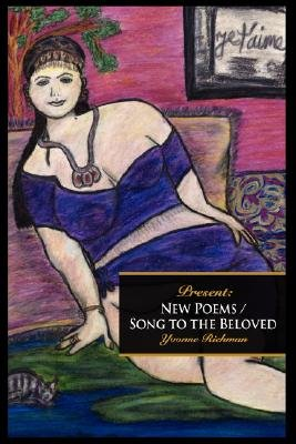 Present - New Poems/Song to the Beloved (Paperback): Yvonne Richman