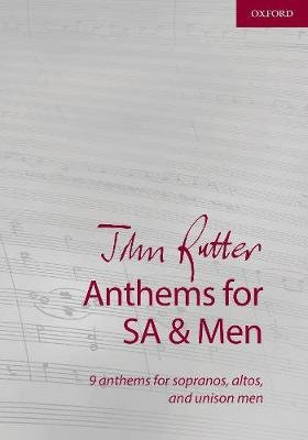 John Rutter Anthems for SA and Men - 9 anthems for sopranos, altos, and unison men (Sheet music, Vocal score): John Rutter