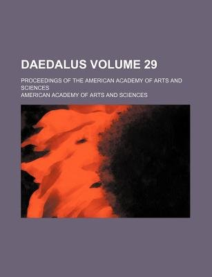 Daedalus Volume 29; Proceedings of the American Academy of Arts and Sciences (Paperback): American Academy of Arts and Sciences