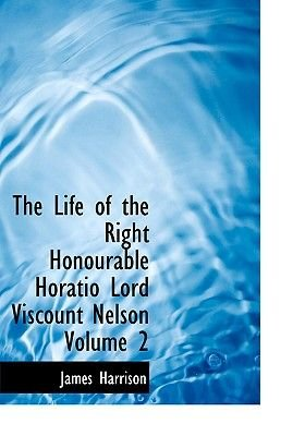 The Life of the Right Honourable Horatio Lord Viscount Nelson Volume 2 (Large print, Hardcover, Large type / large print...