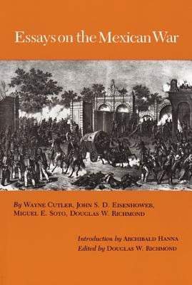 Essays on the Mexican War (Hardcover, 1st ed):