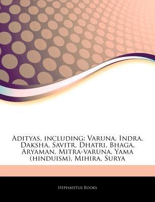 Adityas, Including - Varuna, Indra, Daksha, Savitr, Dhatri, Bhaga, Aryaman, Mitra-Varuna, Yama (Hinduism), Mihira, Surya...