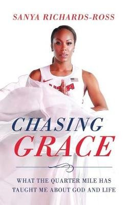 Chasing Grace - What the Quarter Mile Has Taught Me about God and Life (Standard format, CD, Library ed.): Sanya Richards-Ross