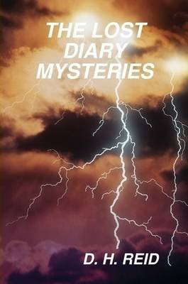 The Lost Diary Mysteries (Paperback): D.H. Reid