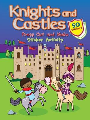 Castles & Knights Press Out and Make - Sticker Activity (Paperback): Gemma Cooper