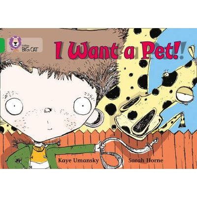 I Want a Pet! - Band 05/Green (Paperback): Kaye Umansky