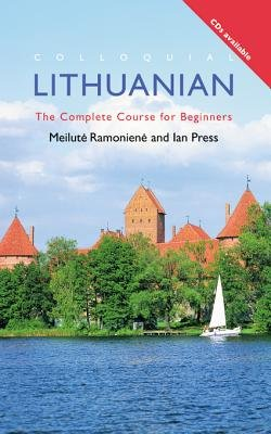 Colloquial Lithuanian - The Complete Course for Beginners (Electronic book text): Ian Press