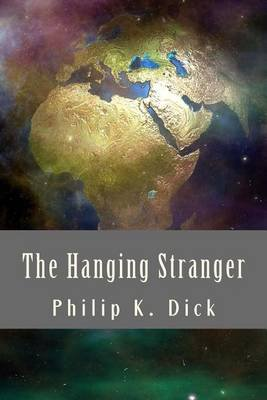 The Hanging Stranger (Paperback): Philip K. Dick