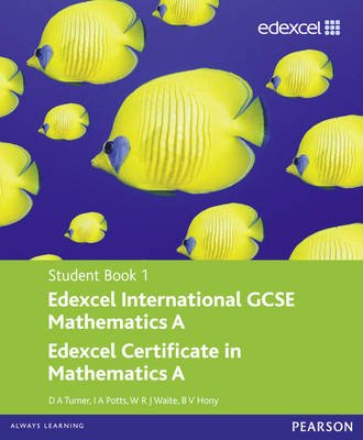 Edexcel International GCSE Mathematics A Student Book 1 with ActiveBook CD (Paperback): D.A. Turner, I.A. Potts, W. R. J....