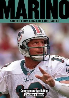 Marino - Stories from a Hall of Fame Career (Paperback): Miami Herald