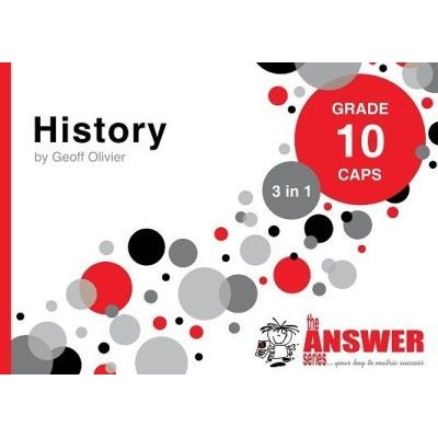 History 3 in 1 Study Guide - Grade 10: CAPS (Paperback): Geoff Olivier