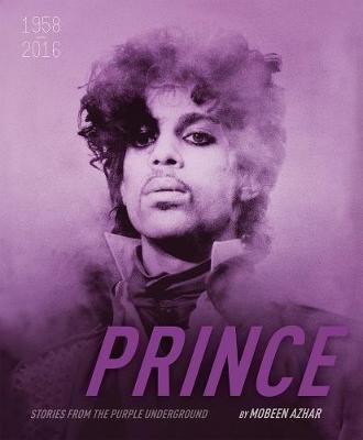 Prince Stories from the Purple Underground: 1958-2016 (Hardcover):