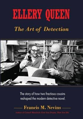 Ellery Queen - The Art of Detection: The Story of How Two Fractious Cousins Reshaped the Modern Detective Novel. (Paperback):...