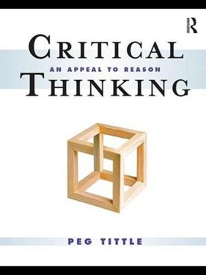 Critical Thinking - An Appeal to Reason (Electronic book text): Peg Tittle