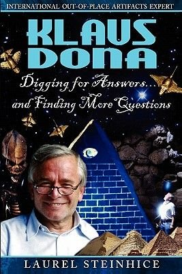 Klaus Dona - Digging For Answers...and Finding More Questions (Paperback): Laurel Steinhice